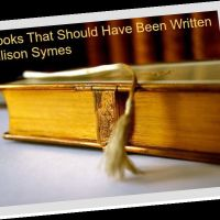 Books That Should Have Been Written - Allison Symes