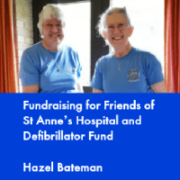 Fundraising for Friends of St Anne's Hospital and Defibrillator Fund