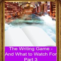 Part 3 - The Writing Game - and What to Watch For