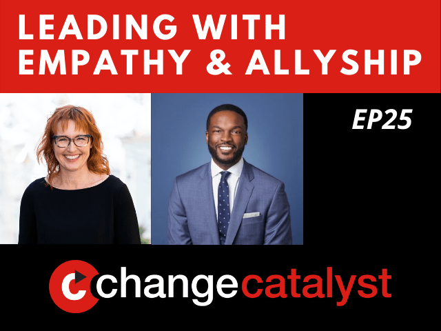Leading With Empathy & Allyship promo with the Change Catalyst logo and photos of host Melinda Briana Epler, a White woman with red hair and glasses, and Kevin M. Simon, a Black man with short hair, black beard, and moustache.