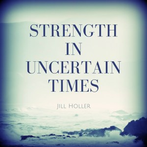 Strength in uncertain times1