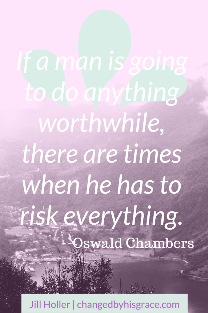 """If a man is going to do anything worthwhile, there are times when he has to risk everything. --Oswald Chambers"" #Quotes #Purpose #OswaldChambers"