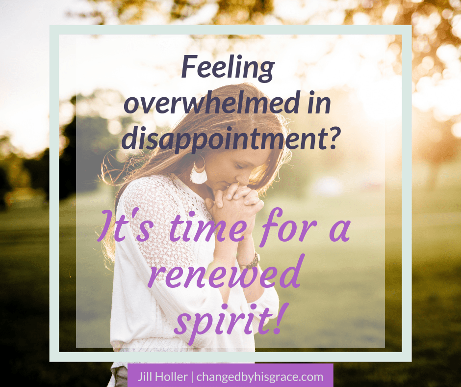 Disappointment can make us want to run from God and focus only on our hardships. But God can renew our spirit and bring us back to life!