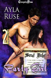 Soul Debt: Party Girl by Ayla  Ruse