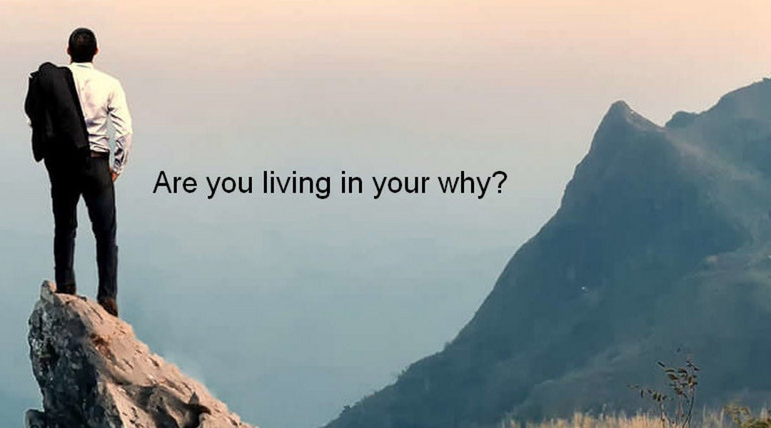 Living in your Why