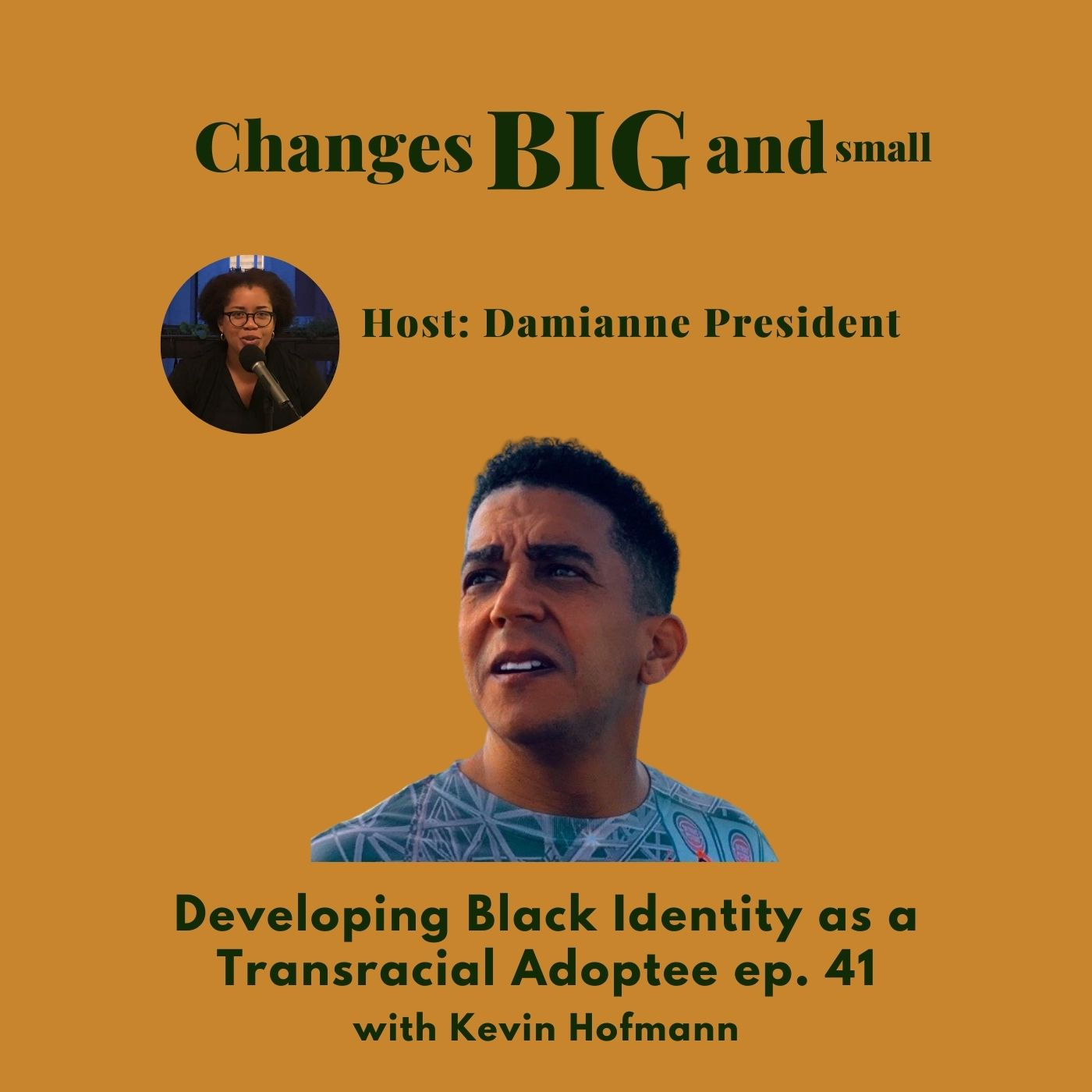 cover art for episode 41 of Changes BIG and small with Kevin Hofmann