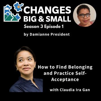 episode 63 cover art showing Claudia Ira Gan on Changes BIG and small