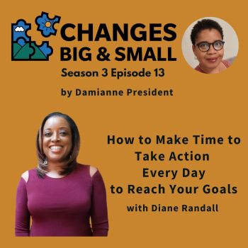 podcast image showing Diane Randall who is a Whole Life Consultant on Changes Big and Small podcast