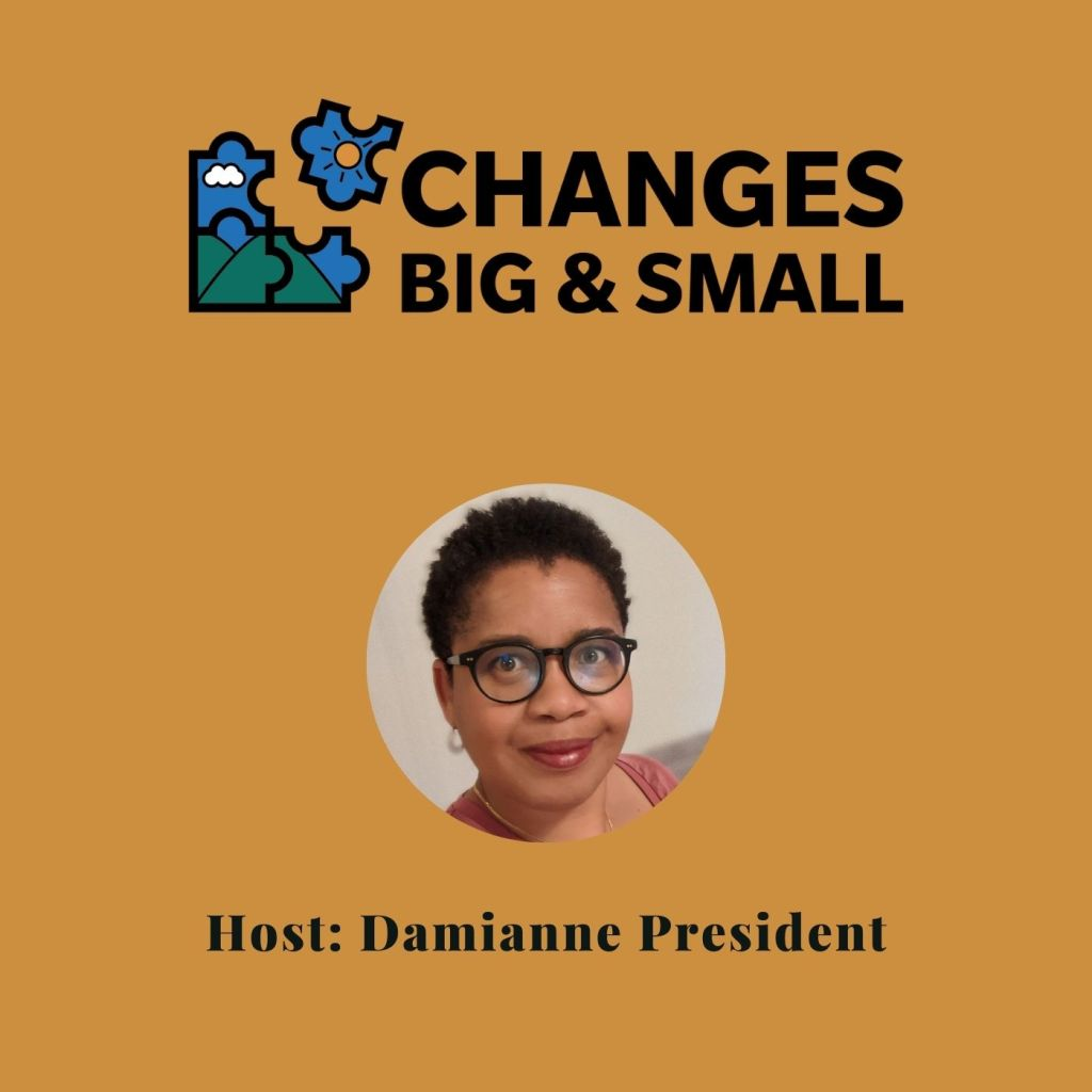 cover art for the Changes Big and Small podcast