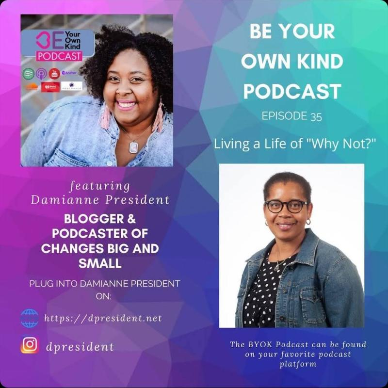 living a life of why not on be your own kind podcast with Damianne President