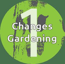 1. Changes Gardening