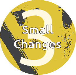3. Small Changes