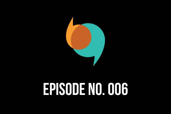 Episode 006 – The Power of Language