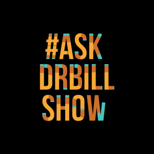 The #AskDrBill Show