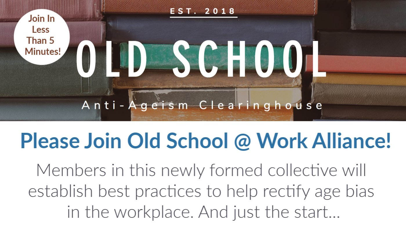 Join the OldSchool @ Work Alliance To End Ageism In the Workplace - ChangingAging