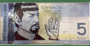 spock sur un billet de banque du canada fait le salut vulcain. Me demandez pas si c'est un vrai. Les canadiens en sont capables