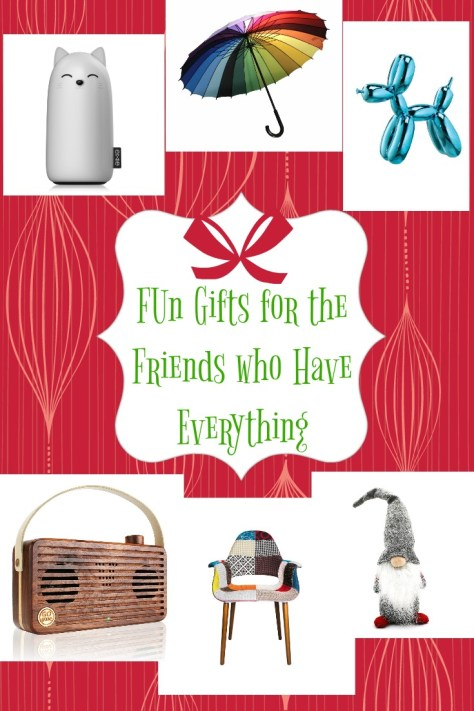 Fun Gifts For the Friends Who Have Everything