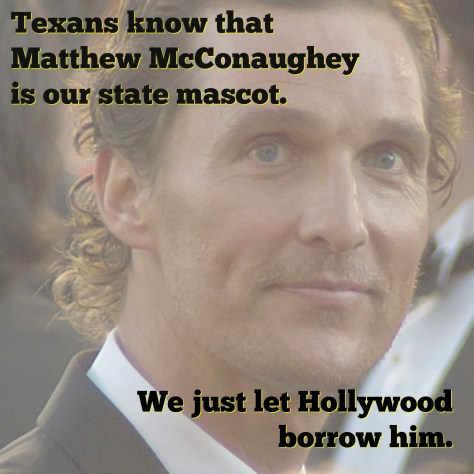 Things you may not know about Texans, Matthew Mc Conaughey