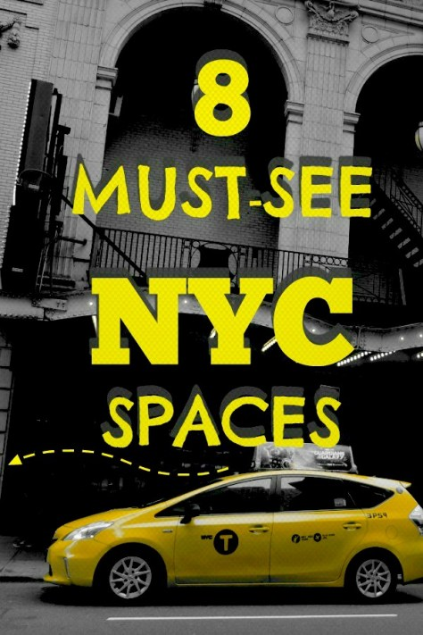 8 Must-See NYC Spaces