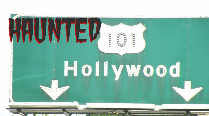 Haunted Hollywood-Part One