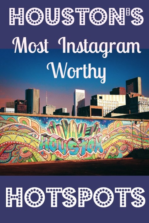 Houston's Most Instagram Worthy Hotspots