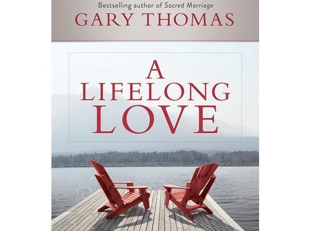 A lifelong love gary thomas