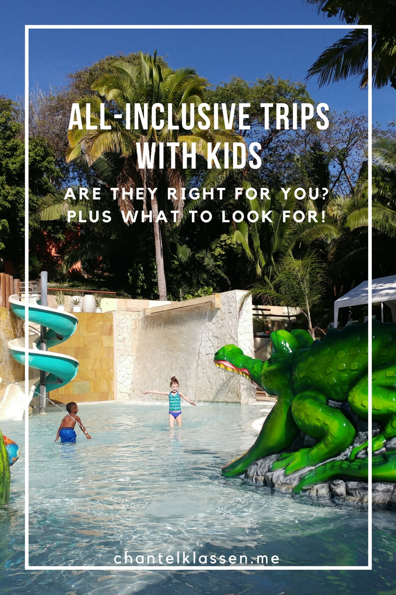 All-Inclusive Trips with Kids - Are they right for your family? And what you need to know, plus some packing tips and tips for along the way.