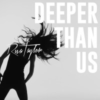 "NEW MUSIC: RIVA TAYLOR'S ""DEEPER THAN US"""