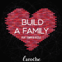 "NEW TUNE: LAROCHÉ'S ""BUILD A FAMILY"" FT. TEMPO & GIZZLE"
