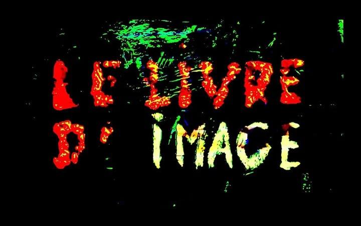 The Image Book Trailer Jean-Luc Godard Avant- Garde Movie 2018