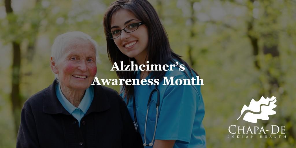 Alzheimer's Awareness Month Chapa-De Health Care Auburn Grass Valley