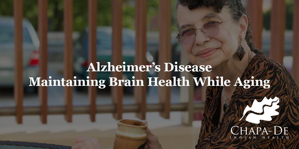 Alzheimer'sMaintaining Brain Health While Aging Chapa De Indian Health