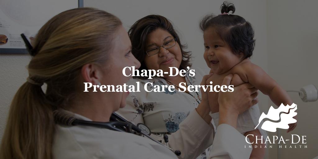 Chapa-De's Prenatal Care Services & Baby Luv Program Chapa-De Indian Health Auburn Grass Valley   Medical Clinic