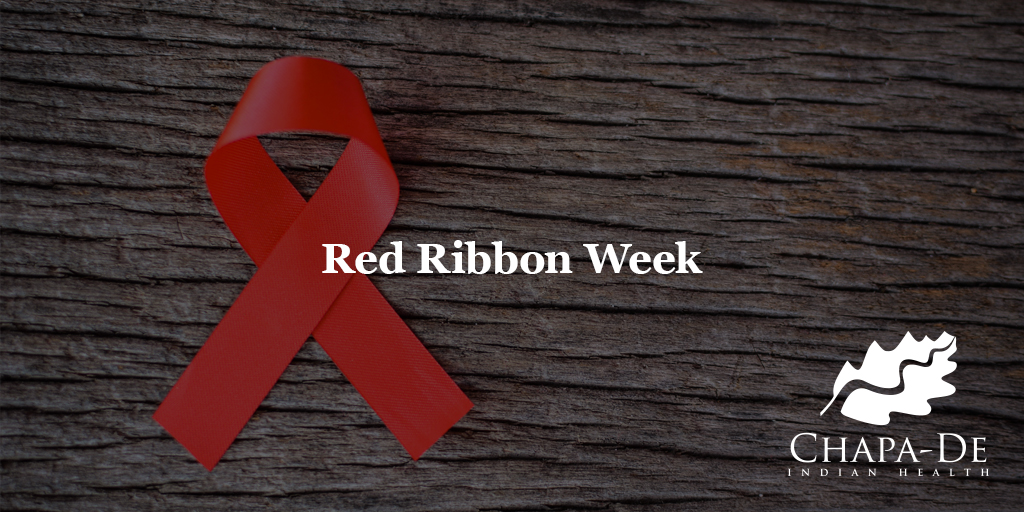 Red Ribbon Week (Oct 23-31) Chapa-De Indian Health Auburn Grass Valley | Medical Clinic