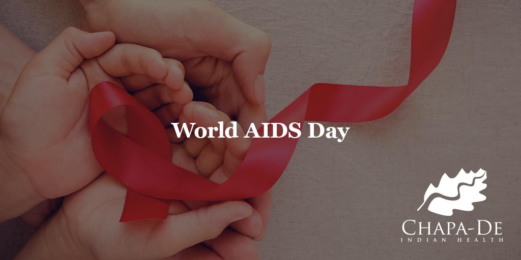 World AIDS Day Chapa-De Indian Health Auburn Grass Valley   Medical Clinic