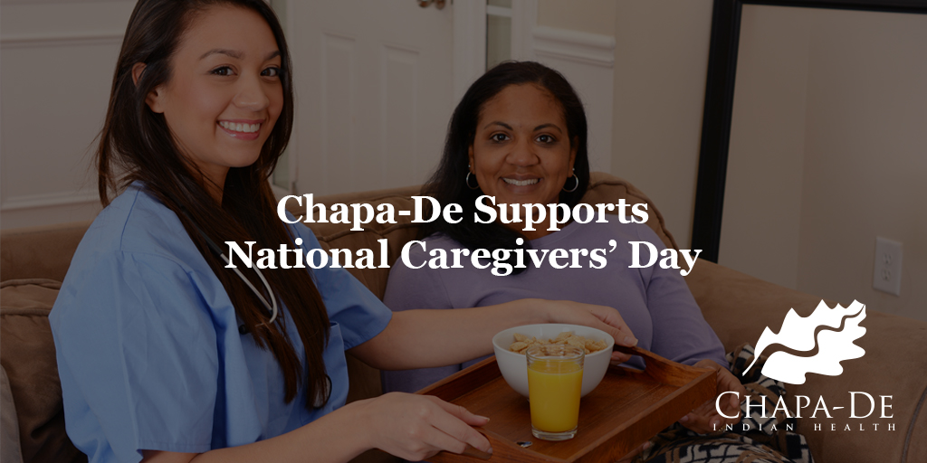 Chapa-De Supports National Caregivers' Day Chapa-De Indian Health Auburn Grass Valley | Medical Clinic