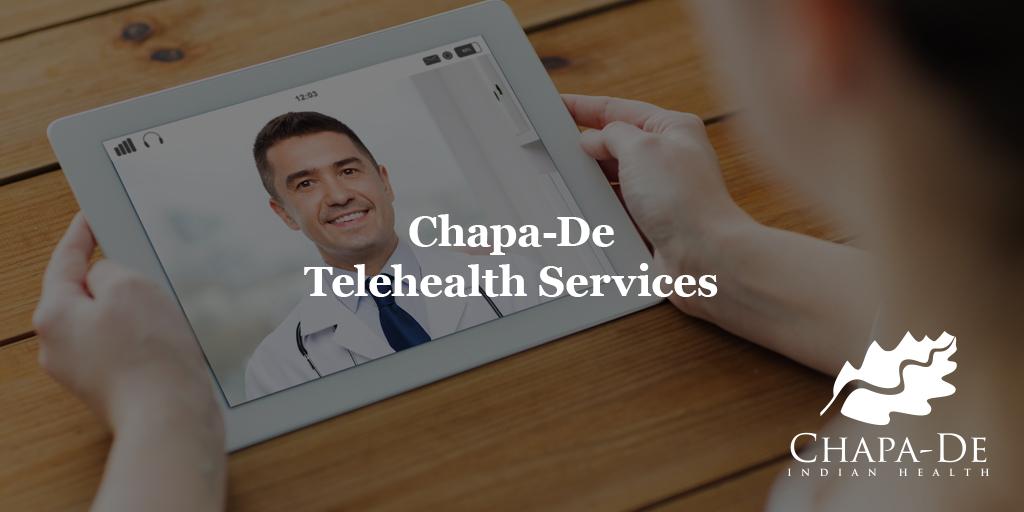 Chapa-De Telehealth ServicesChapa-De Indian Health Auburn Grass Valley | Medical Clinic