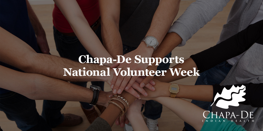 Chapa-De Supports National Volunteer WeekChapa-De Indian Health Auburn Grass Valley   Medical Clinic