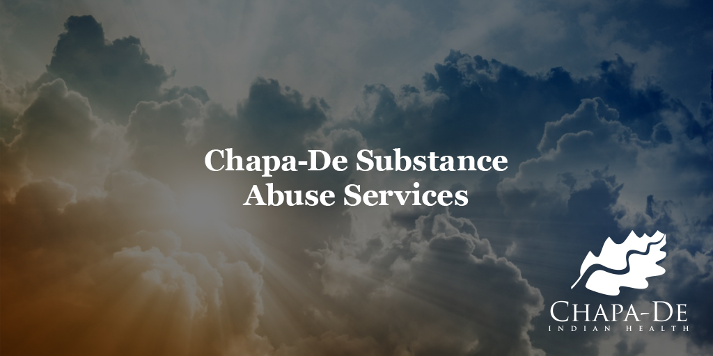 Substance Abuse Services at Chapa-De Chapa-De Indian Health Auburn Grass Valley | Medical Clinic