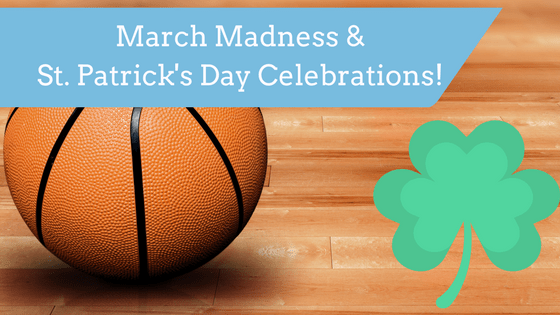 Dine Out During March Madness! Plus St. Patty's Day Celebrations