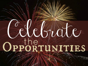 Celebrate the Opportunities