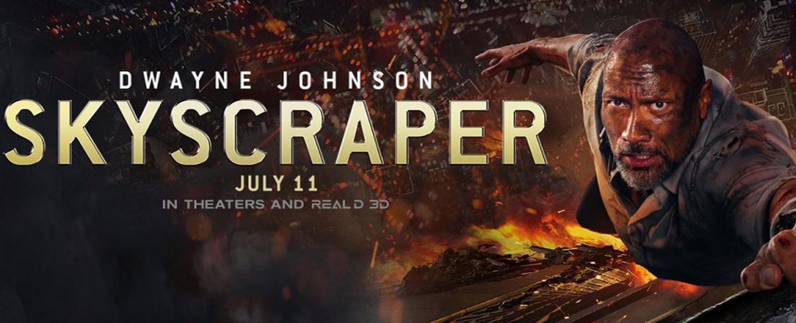 Movie, Skyscraper(美國, 2018) / 摩天大樓(台) / 摩天营救(中) / 高凶浩劫, 電影海報, 美國, 橫版