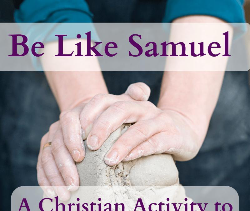 Be Like Samuel