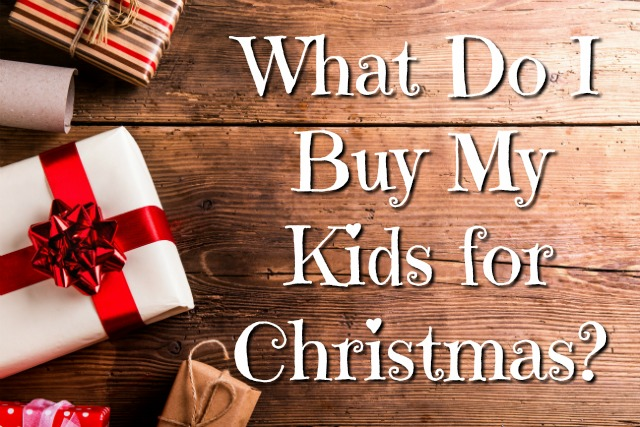 What Do I Buy My Kids for Christmas?