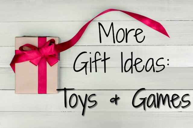 More Gift Ideas: Toys & Games