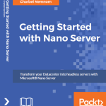 My Second Book is Published! Getting Started with Nano Server #WS2016 #NanoServer #NanoLove