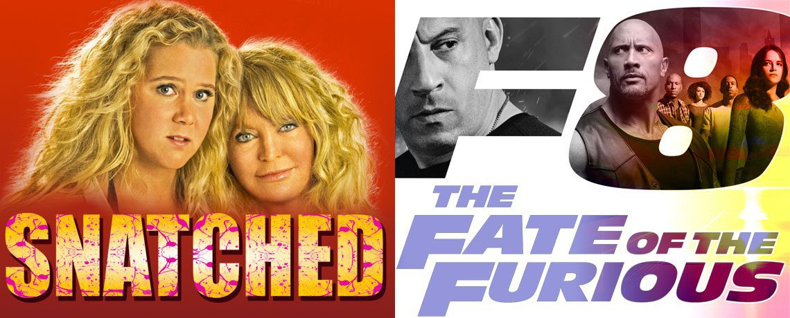 S2 - Snatched [R] w Fate of the Furious [PG13]