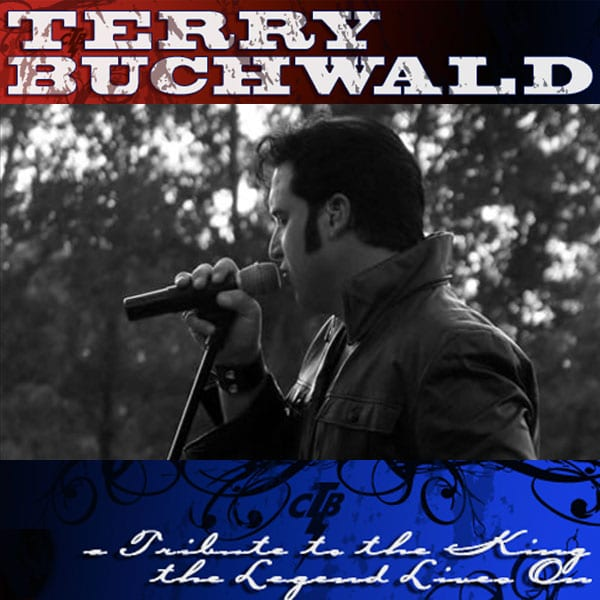 Terry Buchwald - Tribute to the King (Elvis) - The Legend Lives On