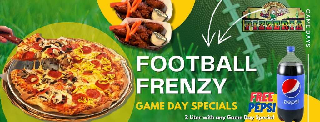 Football Frenzy - Game Day Specials - FREE 2 Liter with every Game Day Special