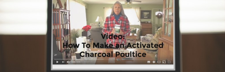 poultice video - Video: How To Make an Activated Charcoal Poultice
